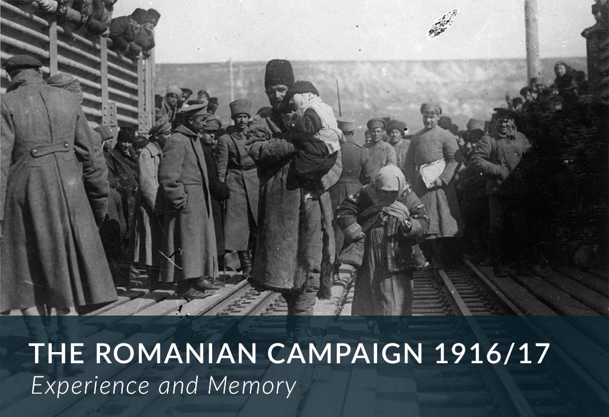 The Romania Campaign 1916/17 – Experience and Memory