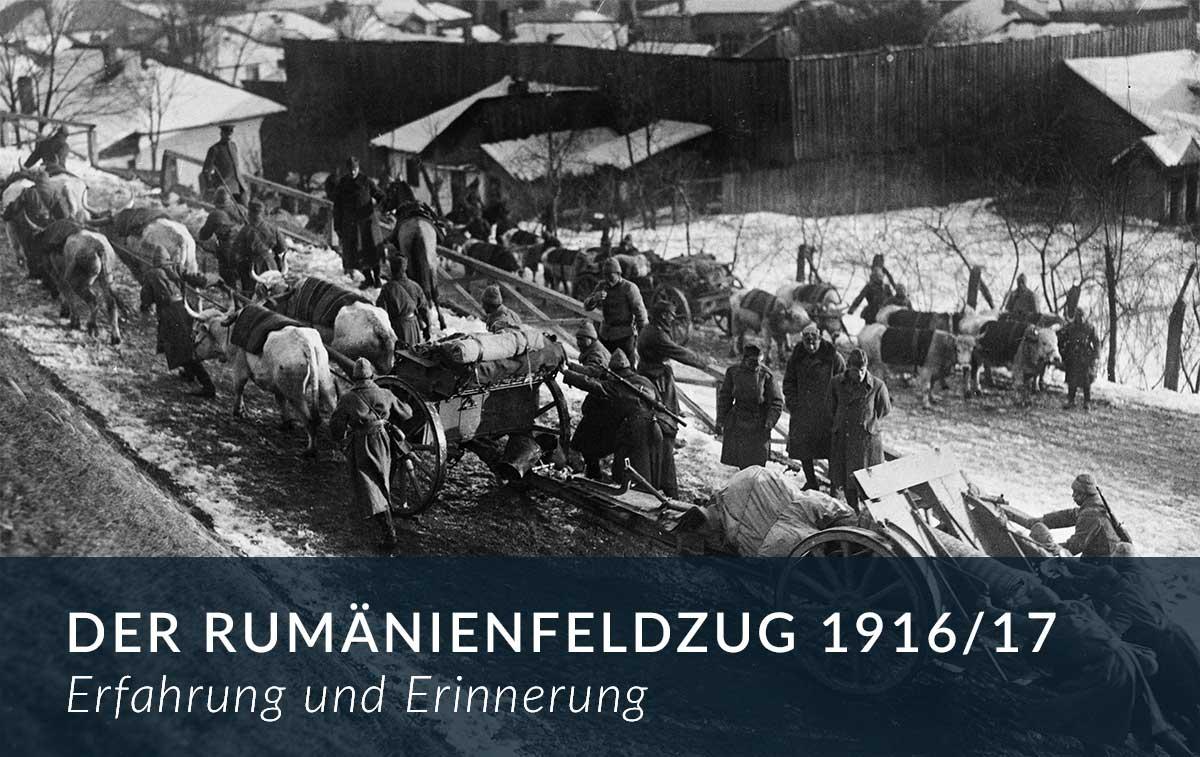 Der Rumänienfeldzug 1916/17 – Erfahrung und Erinnerung